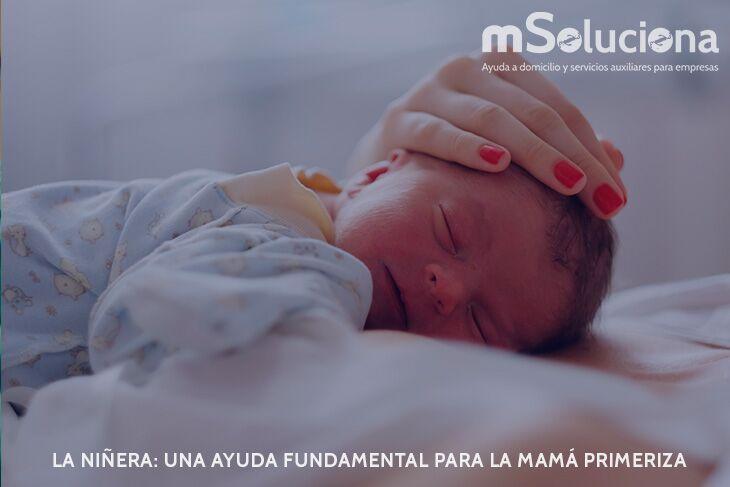 La niñera: Una ayuda fundamental para la mamá primeriza