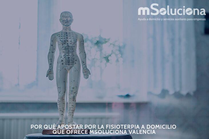 Por qué apostar por la fisioterapia a domicilio que ofrece mSoluciona Valencia